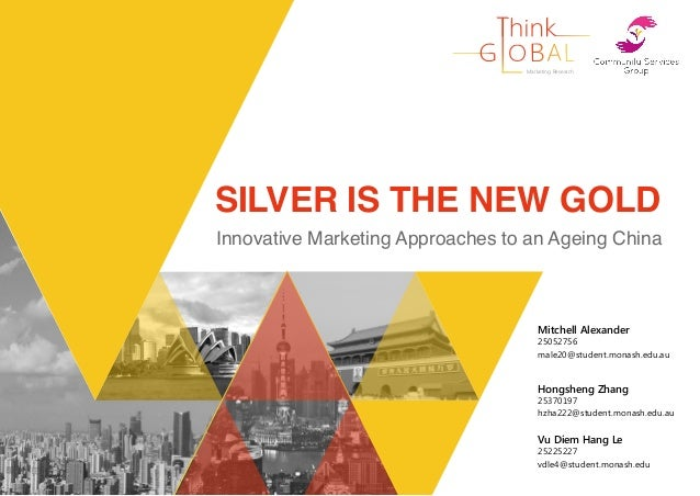 Marketing. SILVER IS THE NEW GOLD   Innovative Marketing Approaches to an Ageing