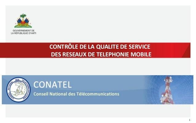 1 CONTRÔLE DE LA QUALITE DE SERVICE DES RESEAUX DE TELEPHONIE MOBILE