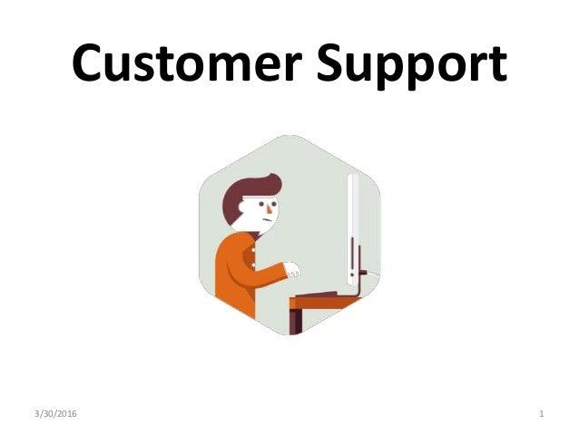 Customer Support 3/30/2016 1