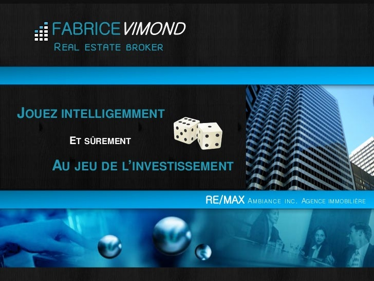 FABRICEVIMOND     REAL   ESTATE BROKERJOUEZ INTELLIGEMMENT       ET SÛREMENT    AU   JEU DE L'INVESTISSEMENT              ...