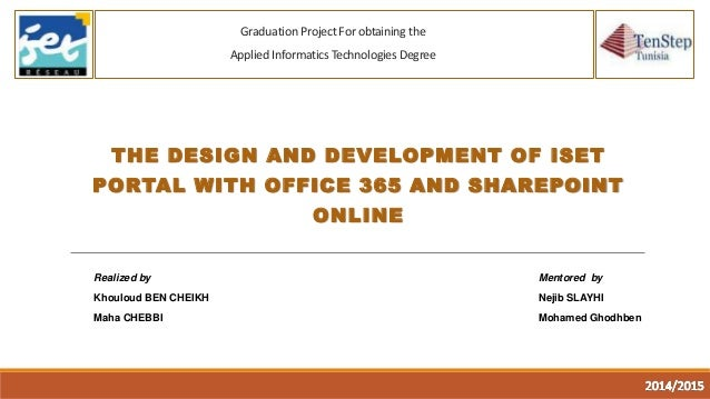 Graduation Project For obtaining the Applied Informatics Technologies Degree THE DESIGN AND DEVELOPMENT OF ISET PORTAL WIT...