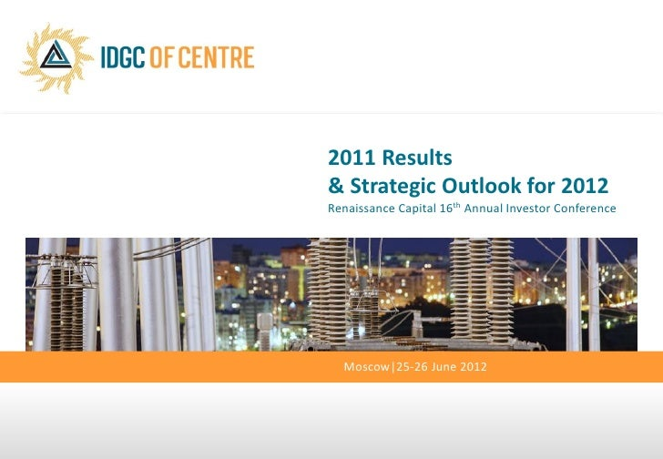 2011 Results& Strategic Outlook for 2012Renaissance Capital 16th Annual Investor Conference  Moscow|25-26 June 2012