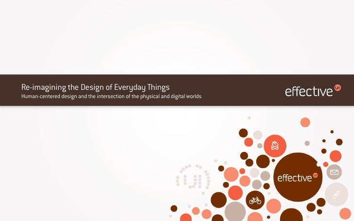 Re-imagining the Design of Everyday ThingsHuman-centered design and the intersection of the physical and digital worlds