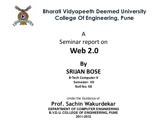 Bharati Vidyapeeth Deemed University    College Of Engineering, Pune             A      Seminar report on            Web 2...