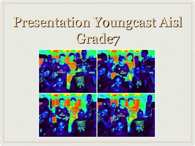Presentation Youngcast Aisl Grade7