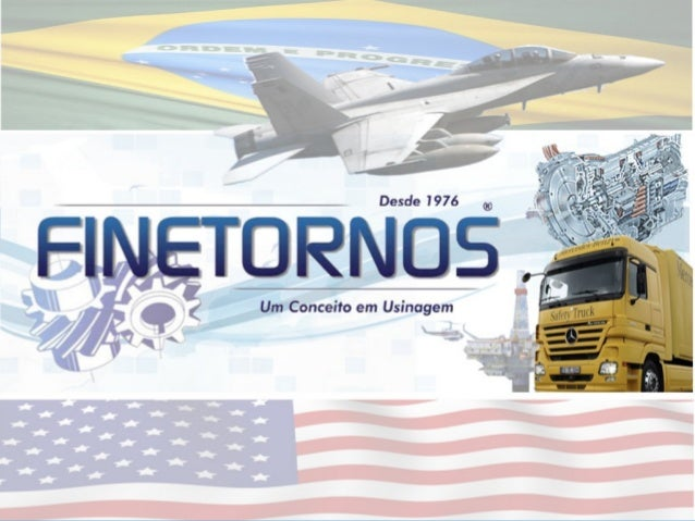 Historical and VanguardFinetornos® - Hernandes Fim & Cia. Ltda. Is a company of metallurgic sectoracting in the machining ...