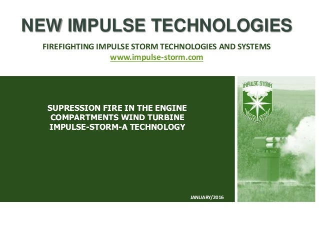 SUPRESSION FIRE IN THE ENGINE COMPARTMENTS WIND TURBINE IMPULSE-STORM-A TECHNOLOGY NEW IMPULSE TECHNOLOGIES FIREFIGHTING I...