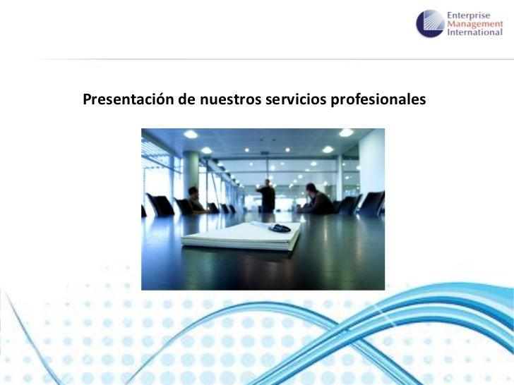 Presentación de nuestros servicios profesionales