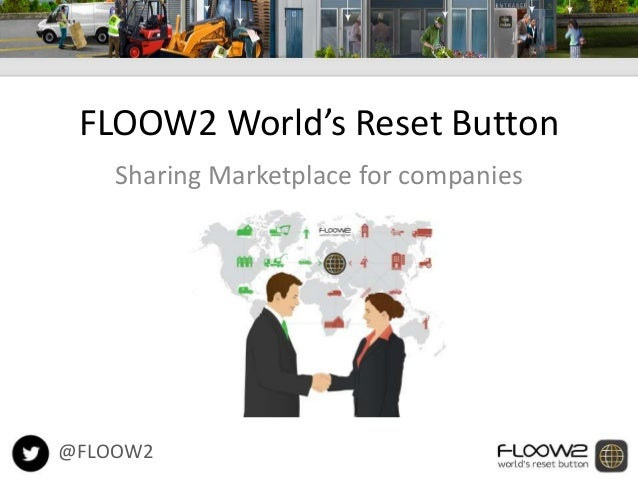 FLOOW2 World's Reset Button  Sharing Marketplace for companies  @FLOOW2