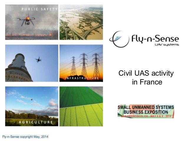 Fly-n-Sense copyright May, 2014 Civil UAS activity in France