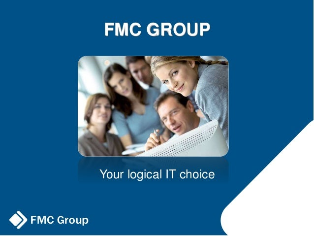 FMC GROUP Your logical IT choice