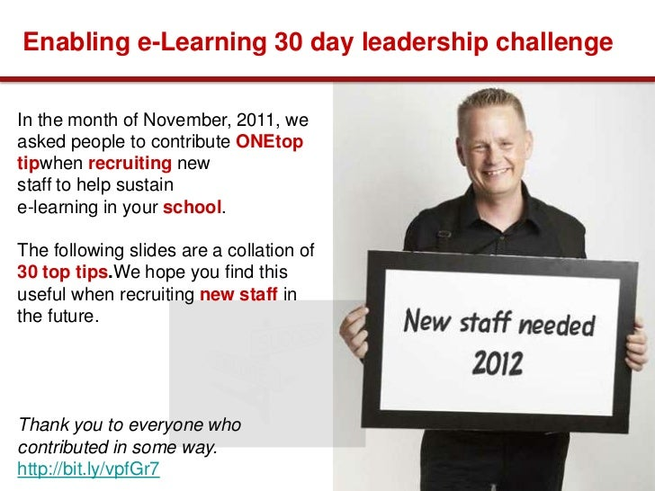 Enabling e-Learning 30 day leadership challengeIn the month of November, 2011, weasked people to contribute ONEtoptipwhen ...