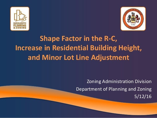 Shape Factor in the R-C, Increase in Residential Building Height, and Minor Lot Line Adjustment Zoning Administration Divi...