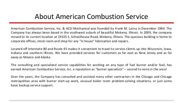 About American Combustion Service  American Combustion Service, Inc. & ACSI Mechanical was founded by Frank M. Lacny in De...