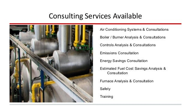 Consulting Services Available  Air Conditioning Systems & Consultations  Boiler / Burner Analysis & Consultations  Control...