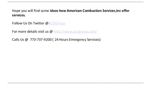 Hope you will find some ideas how American Combustion Services,Inc offer  services.  Follow Us On Twitter @ACSIGroup  For ...