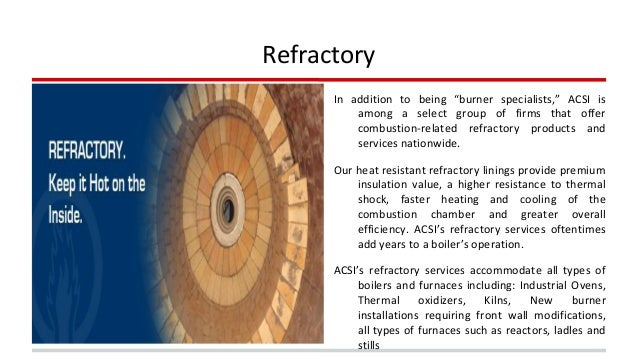 """Refractory  In addition to being """"burner specialists,"""" ACSI is  among a select group of firms that offer  combustion-relat..."""