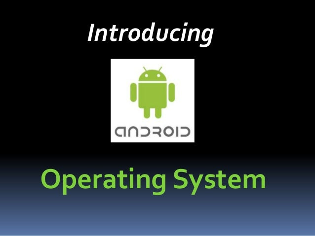 android operating system thesis In this thesis, we have analysed the architecture of the android operating system and tested its security through penetration testing we have picked the most popular and recommended tools to test the security in the tcp/ip suite and different attacks have been performed on three different android versions the thesis also.