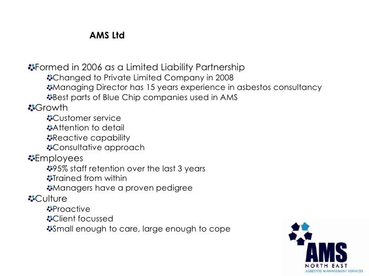 AMS Ltd<br />Formed in 2006 as a Limited Liability Partnership<br />Changed to Private Limited Company in 2008<br />Managi...