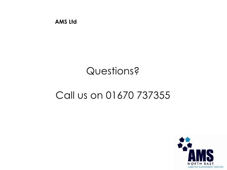 AMS Ltd<br />Questions?<br />Call us on 01670 737355<br />