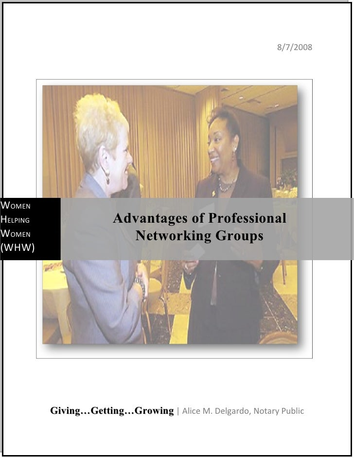 8/7/2008     WOMEN HELPING                 Advantages of Professional WOMEN                     Networking Groups (WHW)   ...
