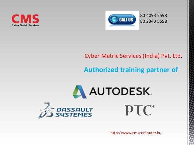 Authorized training partner of Cyber Metric Services (India) Pvt. Ltd http://www.cmscomputer.in/ 80 4093 5598 80 2343 5598