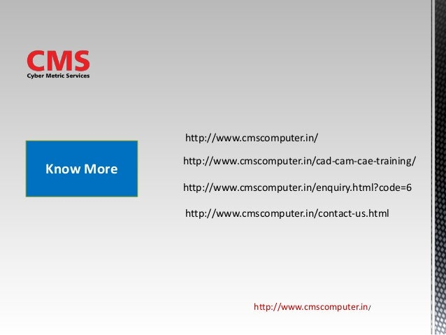 http://www.cmscomputer.in/ Know More http://www.cmscomputer.in/ http://www.cmscomputer.in/cad-cam-cae-training/ http://www...