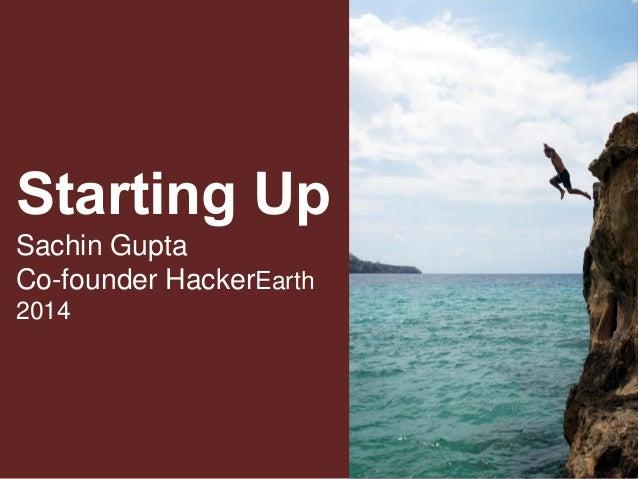 Starting Up Sachin Gupta Co-founder HackerEarth 2014