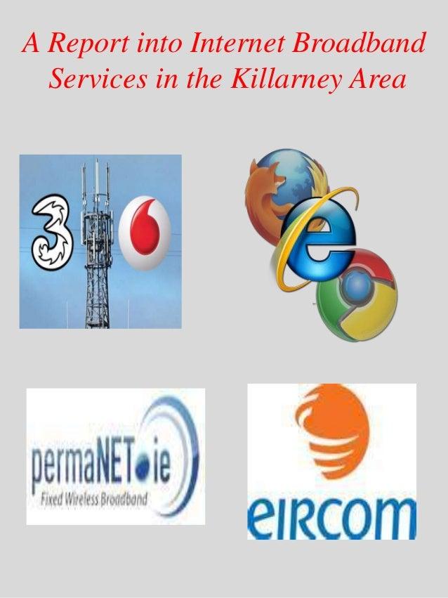 A Report into Internet BroadbandServices in the Killarney Area