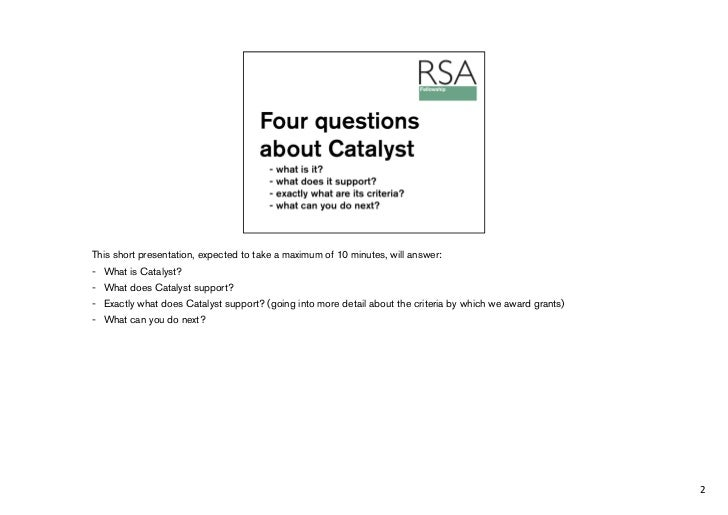 This short presentation, expected to take a maximum of 10 minutes, will answer:- What is Catalyst?- What does Catalyst sup...