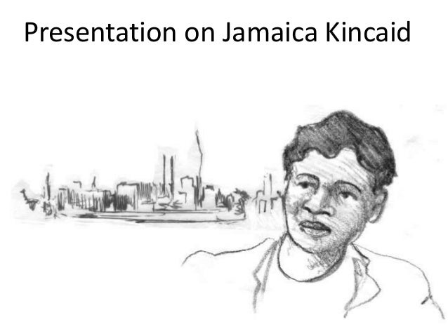 Presentation on Jamaica Kincaid
