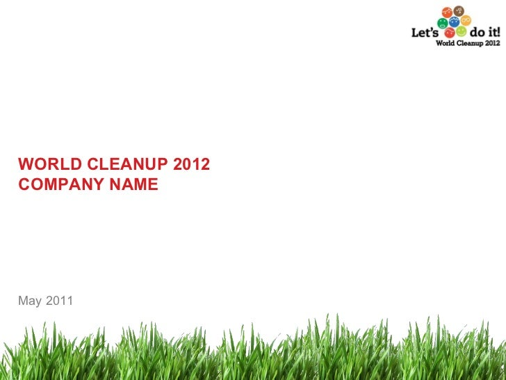 WORLD CLEANUP 2012 COMPANY NAME May 2011
