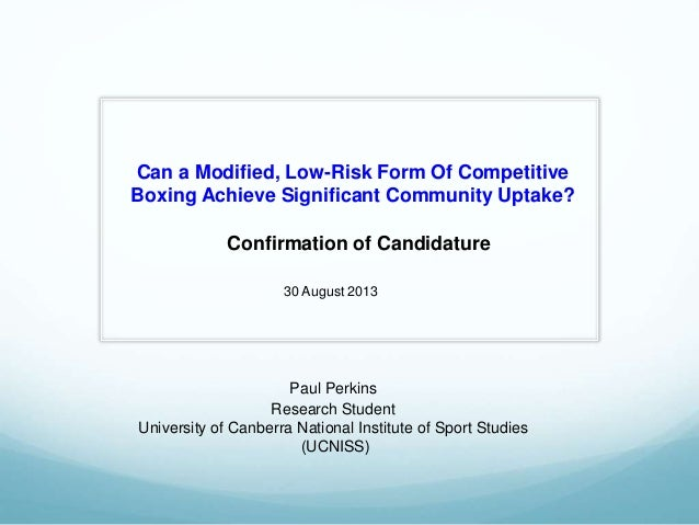Can a Modified, Low-Risk Form Of Competitive Boxing Achieve Significant Community Uptake? Confirmation of Candidature Paul...