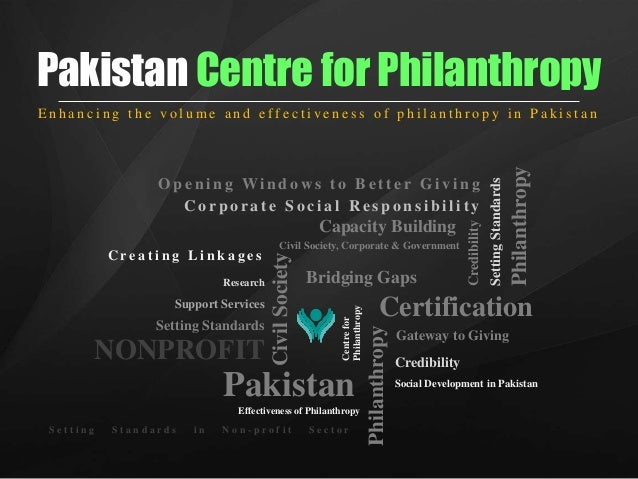 Pakistan Centre for Philanthropy NONPROFIT Setting Standards Pakistan CivilSociety Support Services Research Effectiveness...