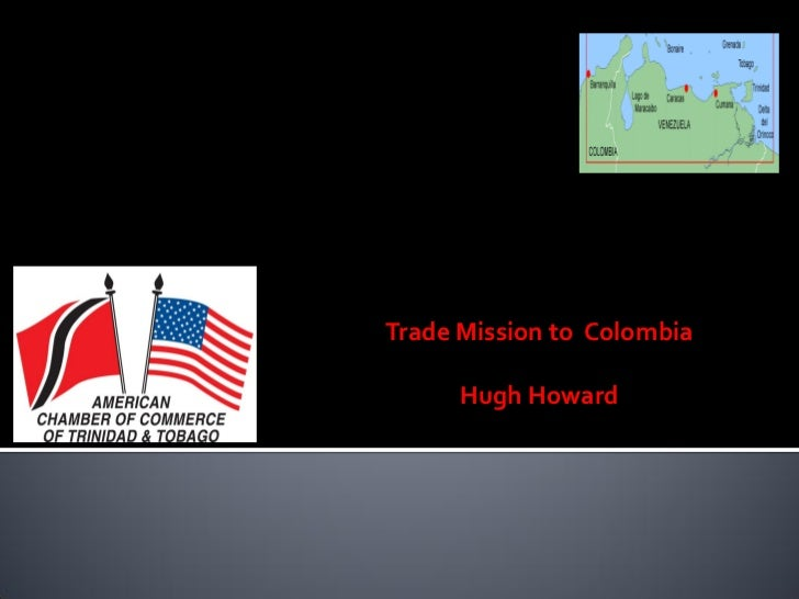 Trade Mission to Colombia      Hugh Howard