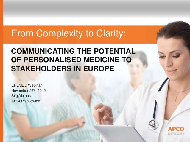 From Complexity to Clarity:COMMUNICATING THE POTENTIALOF PERSONALISED MEDICINE TOSTAKEHOLDERS IN EUROPEEPEMED WebinarNovem...