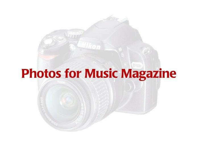 Photos for Music Magazine