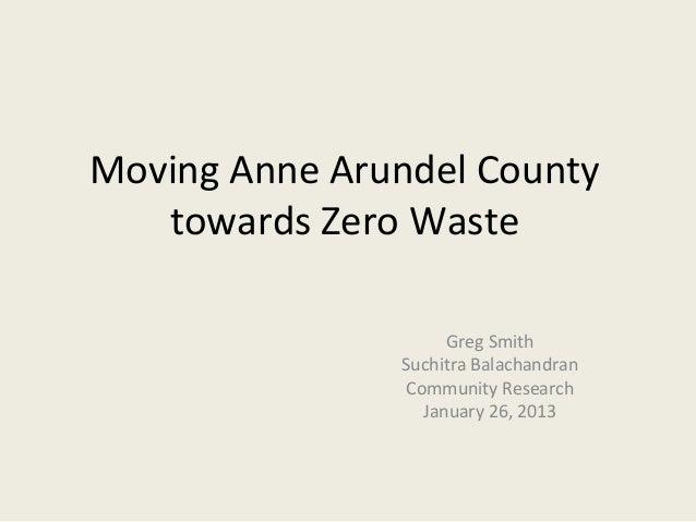Moving Anne Arundel County   towards Zero Waste                     Greg Smith               Suchitra Balachandran        ...
