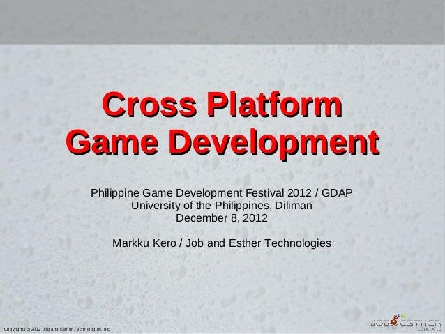 Cross Platform                             Game Development                                          Philippine Game Devel...