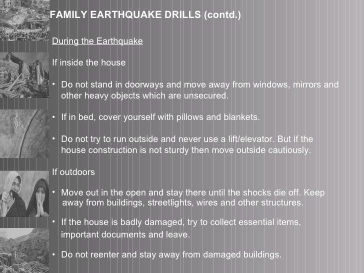 <ul><li>During the Earthquake </li></ul><ul><li>If inside the house </li></ul><ul><li>Do not stand in doorways and move aw...