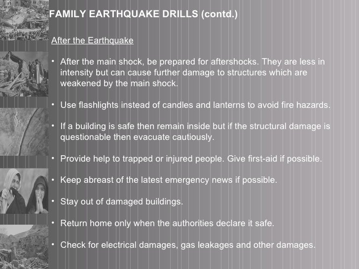 <ul><li>After the Earthquake </li></ul><ul><li>After the main shock, be prepared for aftershocks. They are less in intensi...