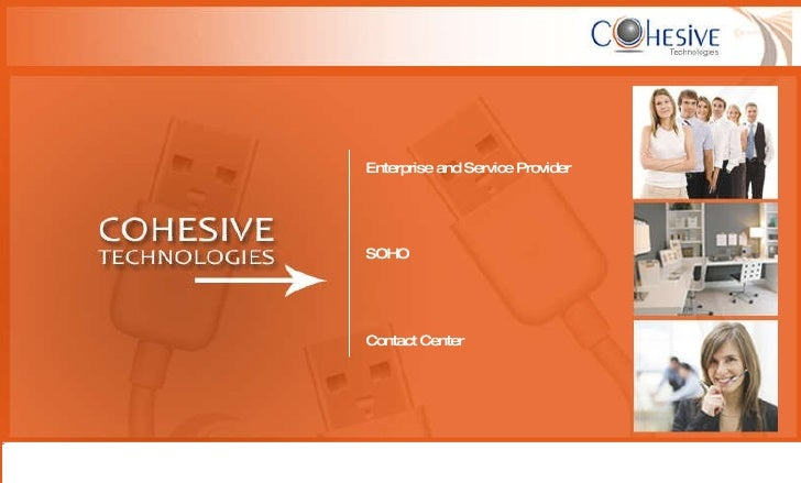 Enterprise and Service Provider SOHO Contact Center www.cohtechnologies.com | info@cohtechnologies.com