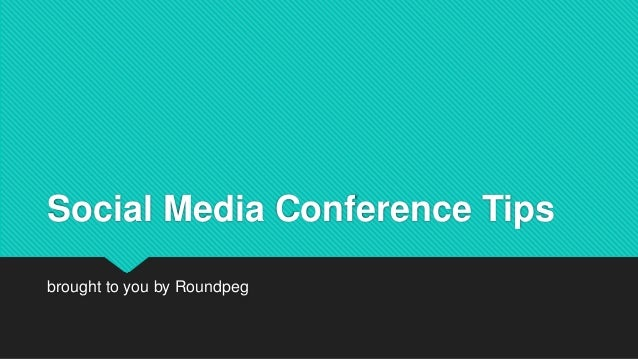 Social Media Conference Tips brought to you by Roundpeg