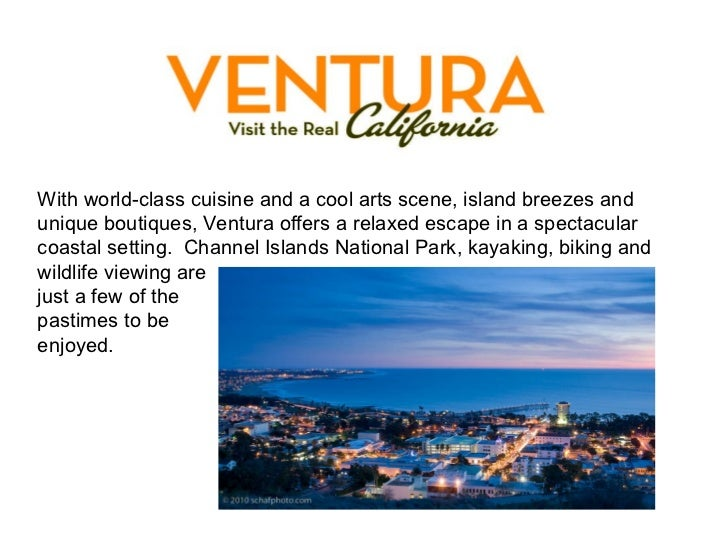 With world-class cuisine and a cool arts scene, island breezes and unique boutiques, Ventura offers a relaxed escape in a ...