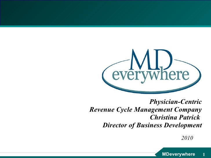Physician-Centric Revenue Cycle Management Company Christina Patrick  Director of Business Development 2010
