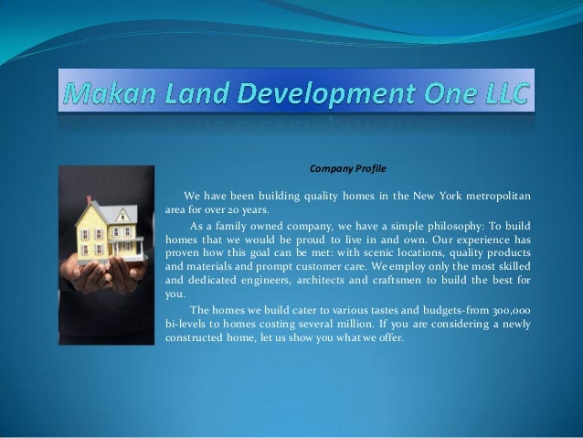 Company Profile    We have been building quality homes in the New York metropolitanarea for over 20 years.      As a famil...