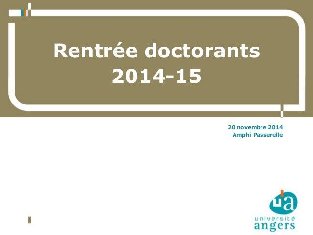 Rentrée doctorants 2014-15 20 novembre 2014 Amphi Passerelle
