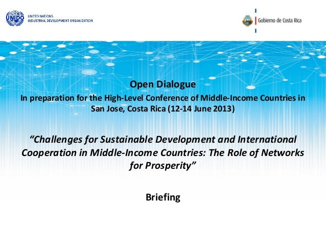 Open DialogueIn preparation for the High-Level Conference of Middle-Income Countries in                    San Jose, Costa...