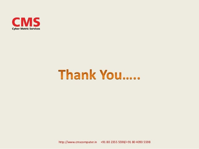 http://www.cmscomputer.in +91 80 2355 5598/+91 80 4093 5598