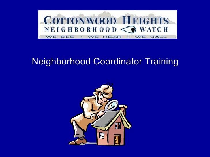 <ul><li>Neighborhood Coordinator Training </li></ul>
